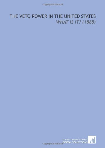 9781112207969: The Veto Power in the United States: What is it? (1888)