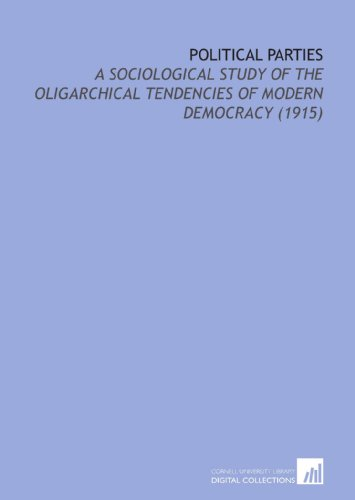 9781112208201: Political Parties: A Sociological Study of the Oligarchical Tendencies of Modern Democracy (1915)