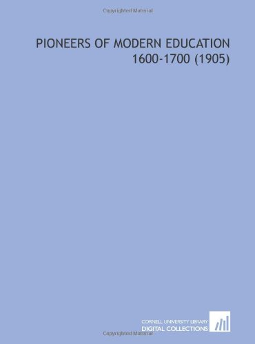 9781112209567: Pioneers of Modern Education 1600-1700 (1905)