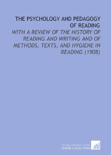 9781112211423: The Psychology and Pedagogy of Reading: With a Review of the History of Reading and Writing and of Methods, Texts, and Hygiene in Reading (1908)
