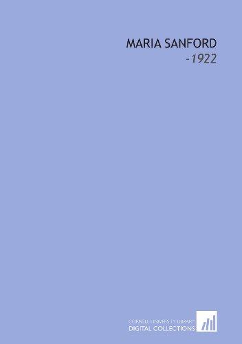 9781112212659: Maria Sanford: -1922