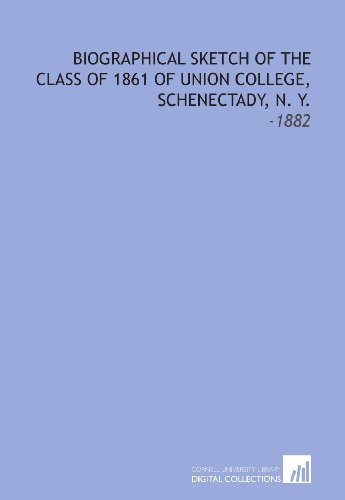 9781112212734: Biographical Sketch of the Class of 1861 of Union College, Schenectady, N. Y.: -1882