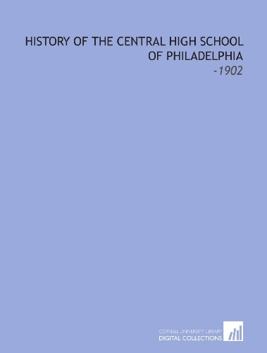 9781112213151: History of the Central High School of Philadelphia: -1902