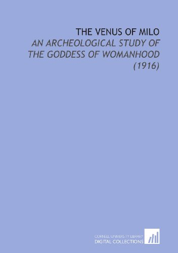 9781112213878: The Venus of Milo: An Archeological Study of the Goddess of Womanhood (1916)