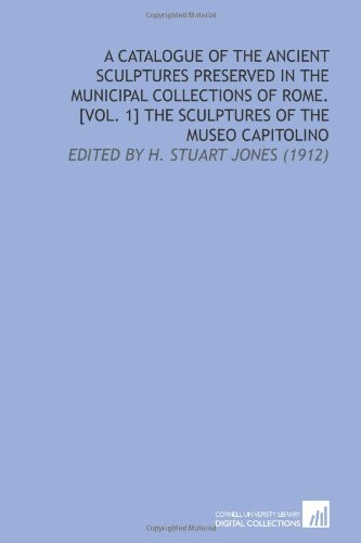 A Catalogue of the Ancient Sculptures Preserved: British School at