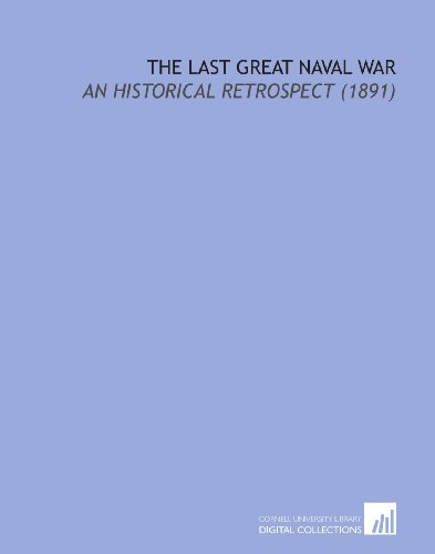 9781112215735: The Last Great Naval War: An Historical Retrospect (1891)
