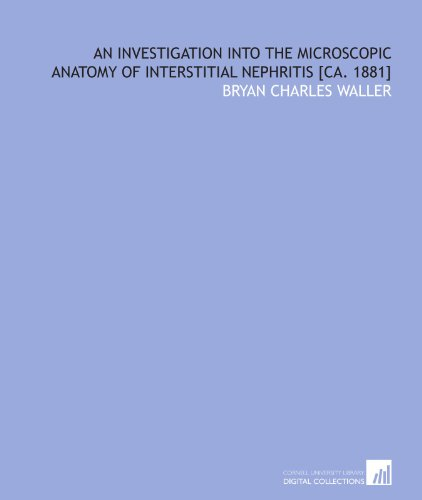 9781112221453: An investigation into the microscopic anatomy of interstitial nephritis [ca. 1881]