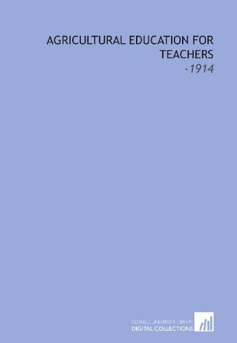 9781112226243: Agricultural Education for Teachers: -1914