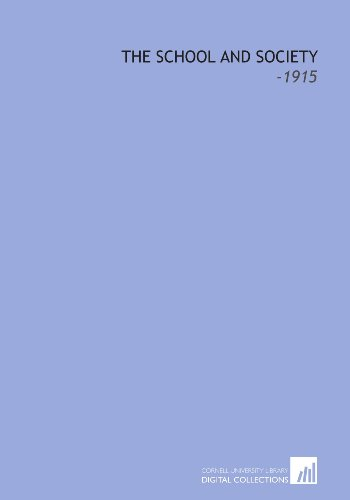 9781112227196: The School and Society: -1915