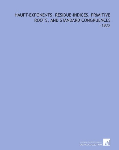 Haupt-Exponents, Residue-Indices, Primitive Roots, and Standard Congruences: Cunningham, Allan
