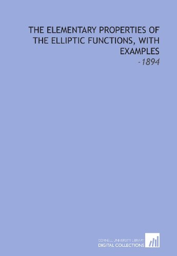 9781112229565: The Elementary Properties of the Elliptic Functions, With Examples: -1894