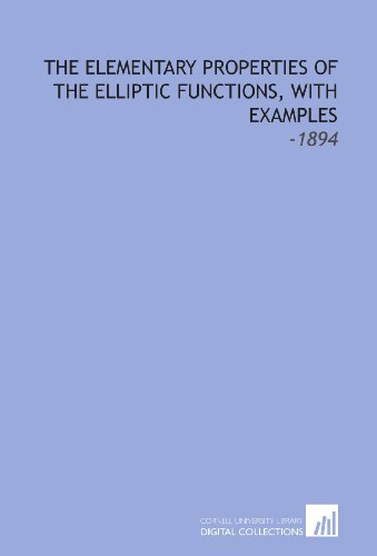 9781112229572: The Elementary Properties of the Elliptic Functions, With Examples: -1894