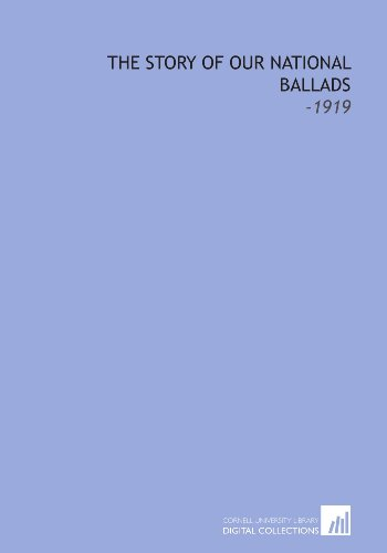 9781112230653: The Story of Our National Ballads: -1919
