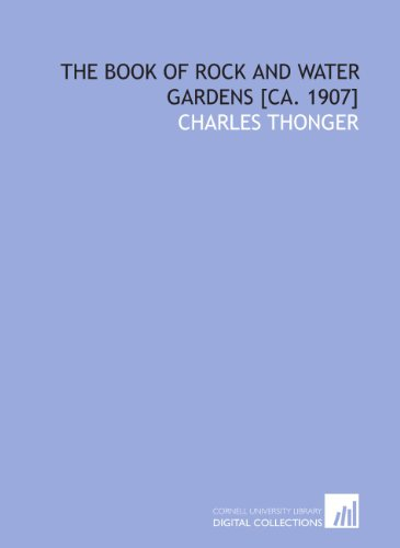 9781112234873: The book of rock and water gardens [ca. 1907]
