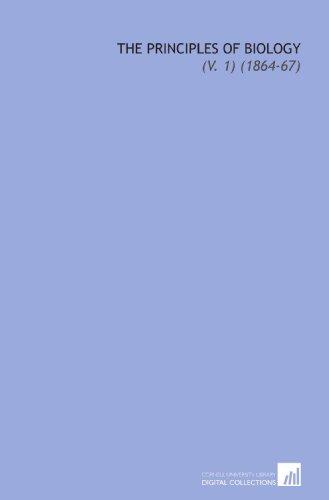 9781112238819: The Principles of Biology: (V. 1) (1864-67)