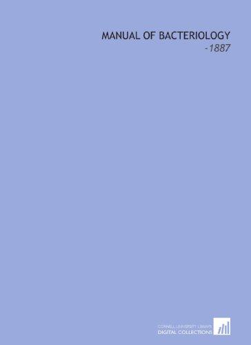 Manual of Bacteriology: -1887: Edgar M. (Edgar