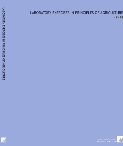 9781112243332: Laboratory Exercises in Principles of Agriculture: -1914
