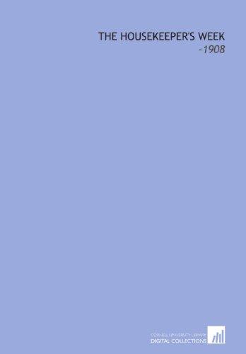 9781112246357: The Housekeeper's Week: -1908