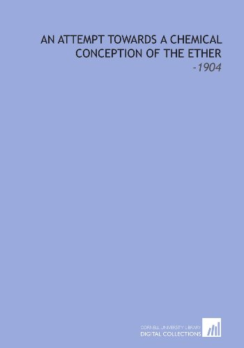 9781112246586: An Attempt Towards a Chemical Conception of the Ether: -1904