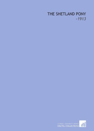 9781112247460: The Shetland Pony: -1913