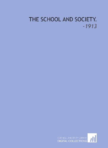 9781112250255: The School and Society.: -1913
