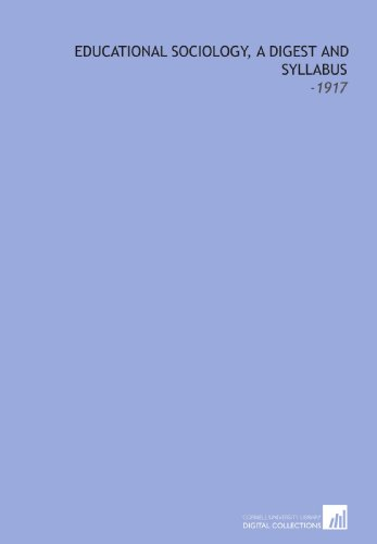 9781112250637: Educational Sociology, a Digest and Syllabus: -1917