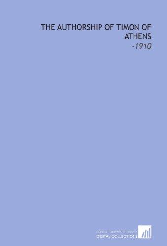9781112251337: The Authorship of Timon of Athens: -1910