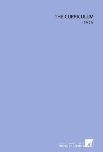 9781112255557: The Curriculum: -1918
