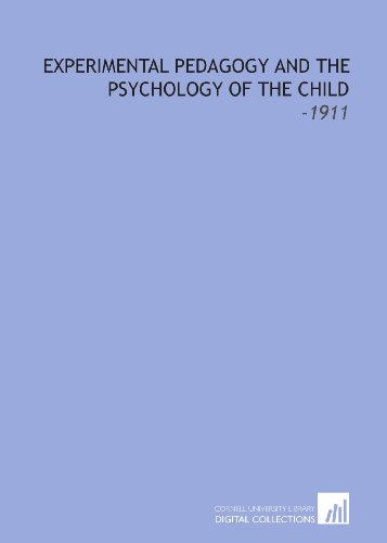 9781112255984: Experimental Pedagogy and the Psychology of the Child: -1911