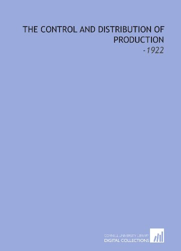 9781112265983: The Control and Distribution of Production: -1922