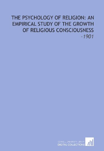 9781112271731: The Psychology of Religion: an Empirical Study of the Growth of Religious Consciousness: -1901