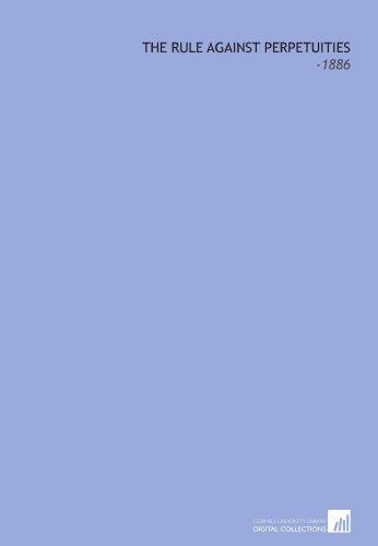 9781112273506: The Rule Against Perpetuities: -1886