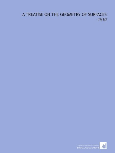 9781112279751: A Treatise on the Geometry of Surfaces: -1910