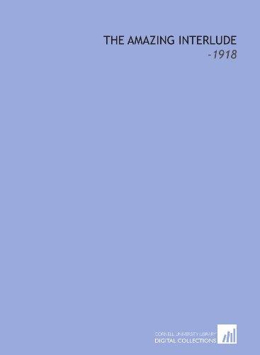 9781112284564: The Amazing Interlude: -1918