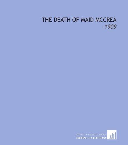 9781112289644: The Death of Maid Mccrea: -1909