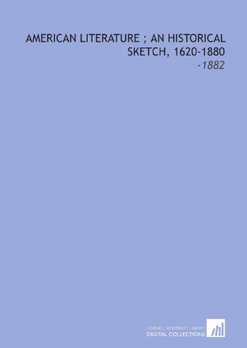 9781112290343: American Literature ; an Historical Sketch, 1620-1880: -1882