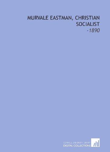 9781112291692: Murvale Eastman, Christian Socialist: -1890