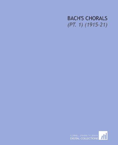 9781112295249: Bach's Chorals: (Pt. 1) (1915-21)