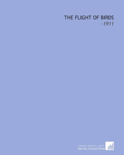 9781112296369: The Flight of Birds: -1911
