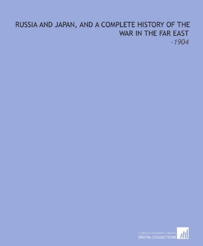 9781112297328: Russia and Japan, and a Complete History of the War in the Far East: -1904