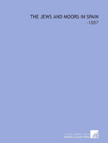 9781112300875: The Jews and Moors in Spain: -1887