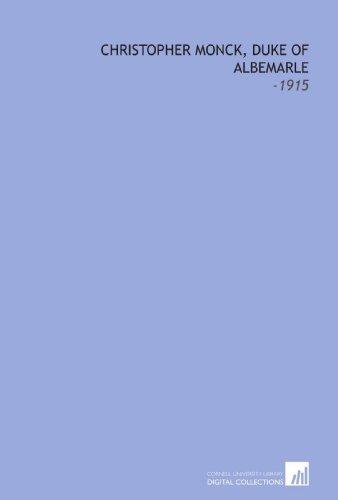 9781112307553: Christopher Monck, Duke of Albemarle: -1915
