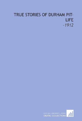 9781112310454: True Stories of Durham Pit-Life: -1912