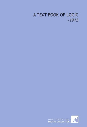 9781112311574: A Text-Book of Logic: -1915