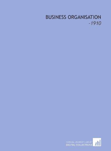 9781112318580: Business Organisation: -1910