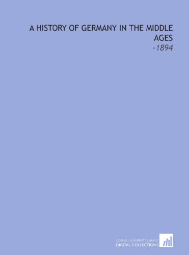 9781112321795: A History of Germany in the Middle Ages: -1894