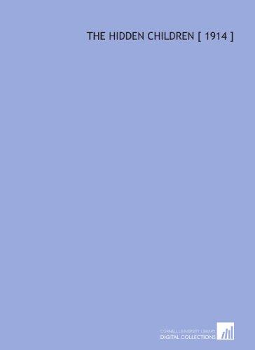 9781112328831: The Hidden Children [ 1914 ]