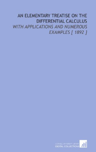 9781112336102: An Elementary Treatise on the Differential Calculus: With Applications and Numerous Examples [ 1892 ]