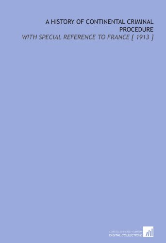 9781112338120: A History of Continental Criminal Procedure: With Special Reference to France [ 1913 ]