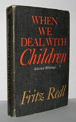 9781112340475: When We Deal with Children; Selected Writings